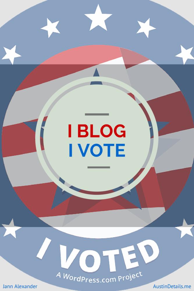 I BLOG. I VOTE.
