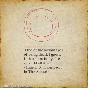 Hunter S. Thompson Quote by Jann Alexander ©2014-4201