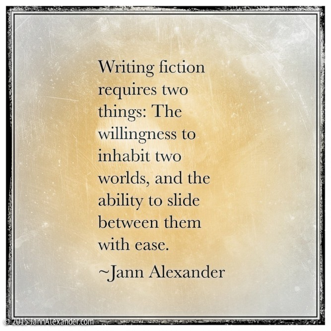 Writing Fiction Quote by Jann Alexander © 2105