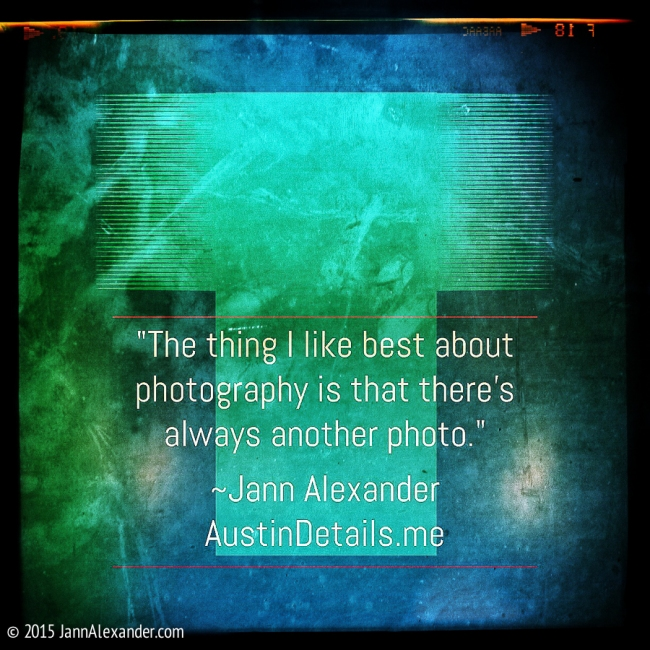 Photography Quote by Jann Alexander © 2015