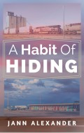 Jann Alexander's A Habit of Hiding_Book Cover
