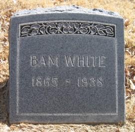 Bam White's gravestone, Dalhart, Texas 1865 - 1938